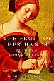The Fruit of Her Hands: The Story of Shira of Ashkenaz by Michelle Cameron