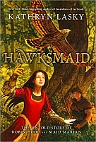 Hawksmaid The Untold Story of Robin Hood and Maid Marian by Kathryn Lasky