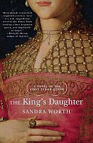 The King's Daughter: a Novel of the First Tudor Queen by Sandra Worth